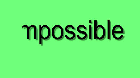 changing the word impossible to possible on green screen Animation