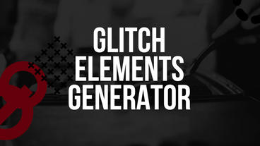 Glitch Elements Generator Motion Graphics Template