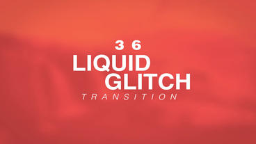 Liquid Glitch Transitions After Effectsテンプレート