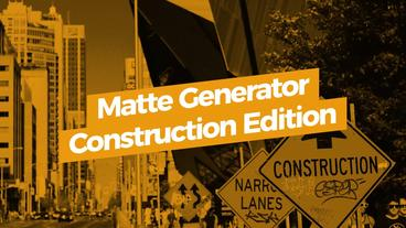 Matte Generator Construction Edition Motion Graphics Template