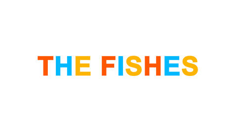 constellation of a THE FISHES from letters of different colors appears behind Animation