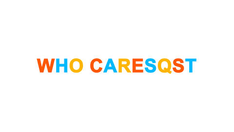 common expression WHO CARES? from letters of different colors appears behind Animation