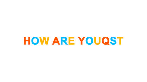 common expression HOW ARE YOU? from letters of different colors appears behind Animation