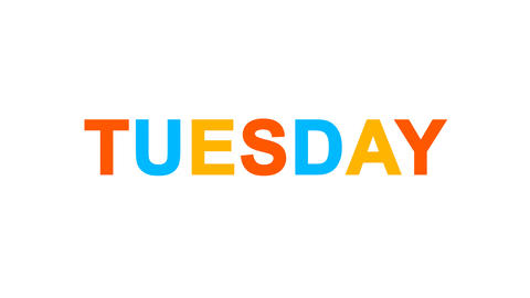 day of the week TUESDAY from letters of different colors appears behind small Animation