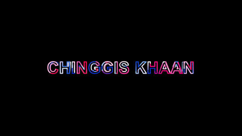Letters are collected in lived from 1155 to 1122 years CHINGGIS KHAAN, then Animation