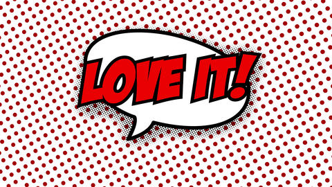Love it text in speech balloon in comic style animation Animation
