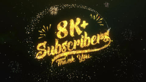 8K Subscribers Greeting and Wishes Made from Sparklers Particles Firework sky Animation