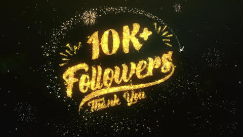 10K + Followers Greeting and Wishes Made from Sparklers Particles Firework sky Animation