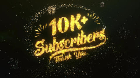 10K + Subscribers Greeting and Wishes Made from Sparklers Particles Firework sky Animation