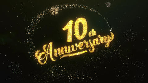 10th Anniversary Greeting and Wishes Glitter and Sparklers Particles Firework Animation
