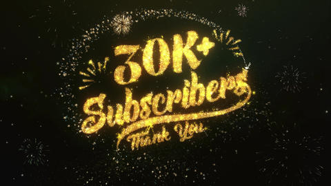 30K+ Subscribers Greeting and Wishes Made from Sparklers Particles Firework sky Animation