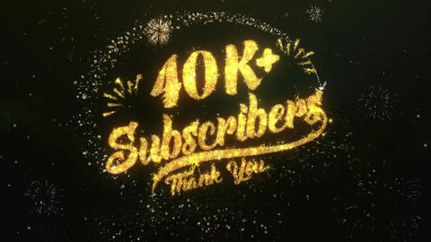 40K+ Subscribers Greeting and Wishes Made from Sparklers Particles Firework sky Animation