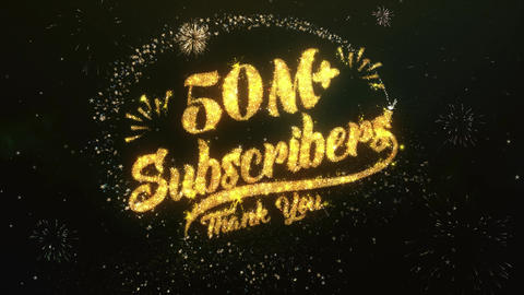 50M+ Subscribers Greeting and Wishes Made from Sparklers Particles Firework sky Animation
