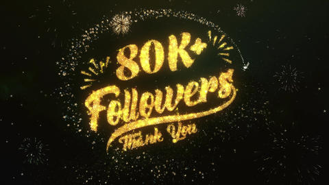80K+ Followers Greeting and Wishes Made from Sparklers Particles Firework sky Animation