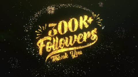 300K+ Followers Greeting and Wishes Made from Sparklers Particles Firework sky Animation