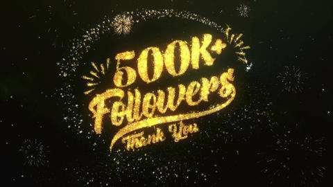500K+ Followers Greeting and Wishes Made from Sparklers Particles Firework sky Animation