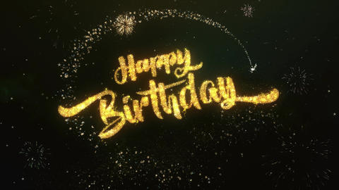 Happy Birthday Greeting and Wishes Made from Sparklers Particles Firework sky Animation