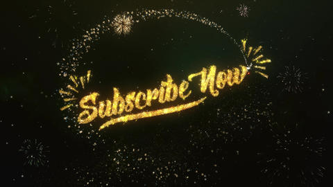 Subscribe now Greeting and Wishes Made from Sparklers Particles Firework sky Animation