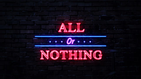 All or Nothing Neon Sign 영상물