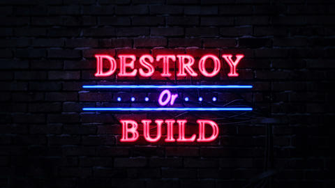 Destroy or Build Neon Sign Footage