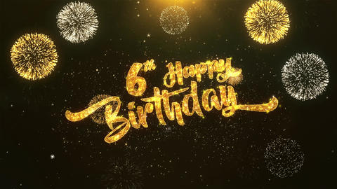 6th Happy birthday Celebration, Wishes, Greeting Text on Golden Firework Animation