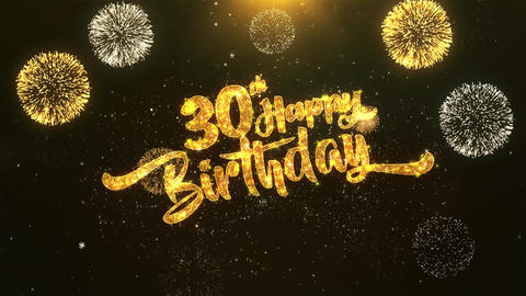 30th Happy birthday Celebration, Wishes, Greeting Text on Golden Firework Animation