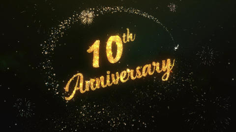 10th Anniversary Greeting Text Made from Sparklers Light Colorfull Firework Animation