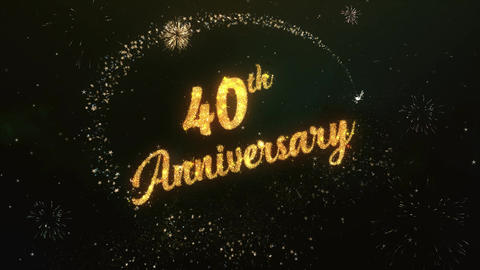 40th AnniversarY Greeting Text Made from Sparklers Light Colorfull Firework Animation