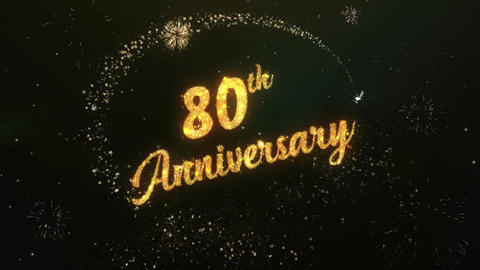 80th Anniversary Greeting Text Made from Sparklers Light With Colorfull Firework Animation