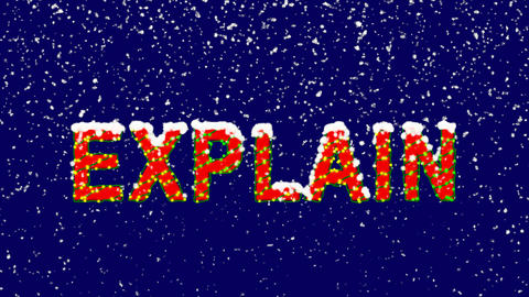 New Year text text EXPLAIN. Snow falls. Christmas mood, looped video. Alpha Animation