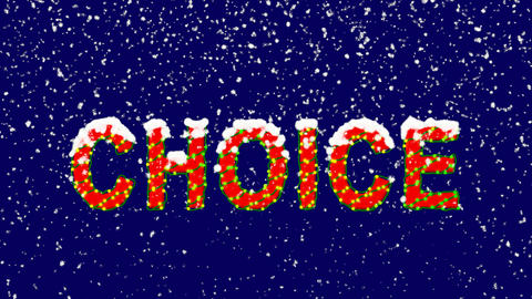 New Year text text CHOICE. Snow falls. Christmas mood, looped video. Alpha Animation