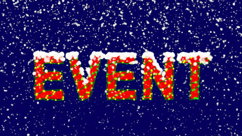 New Year text text EVENT. Snow falls. Christmas mood, looped video. Alpha Animation