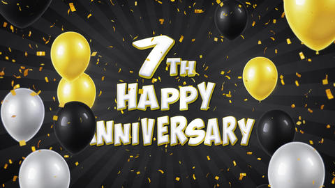13. 7th Happy Anniversary Black Greeting and Wishes with Balloons, Confetti Live Action