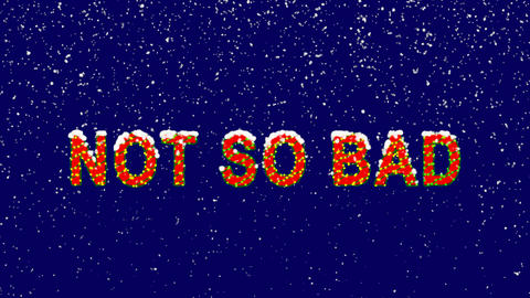 New Year text common expression NOT SO BAD. Snow falls. Christmas mood, looped Animation