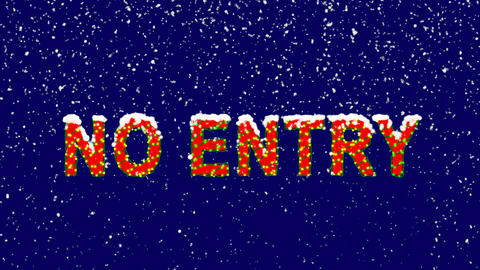 New Year text common expression NO ENTRY. Snow falls. Christmas mood, looped Animation