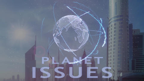 Planet issues text with 3d hologram of the planet Earth against the backdrop of Live Action