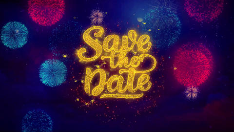 Save the Date Greeting Text Sparkle Particles on Colored Fireworks Live Action