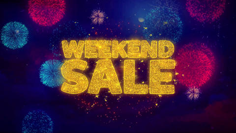 Weekend Sale Greeting Text Sparkle Particles on Colored Fireworks Live Action