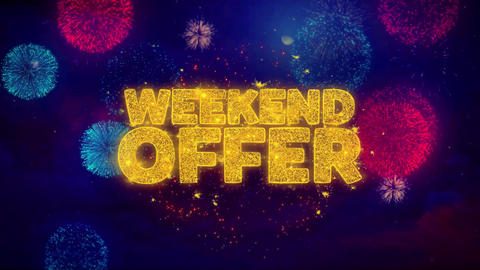 Weekend Offer Greeting Text Sparkle Particles on Colored Fireworks Live Action