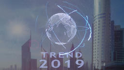 Trend 2019 text with 3d hologram of the planet Earth against the backdrop of the Footage