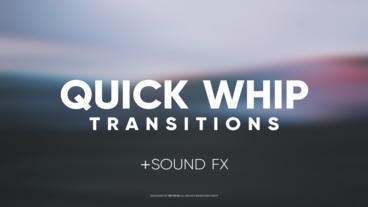 Quick Whip Transitions
