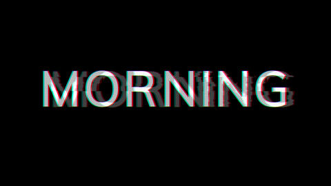 From the Glitch effect arises text MORNING. Then the TV turns off. Alpha channel Premultiplied - Animation