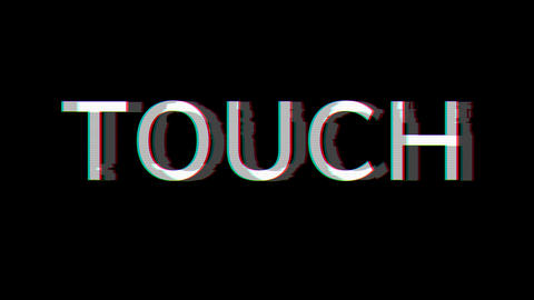 From the Glitch effect arises text TOUCH. Then the TV turns off. Alpha channel Premultiplied - Animation
