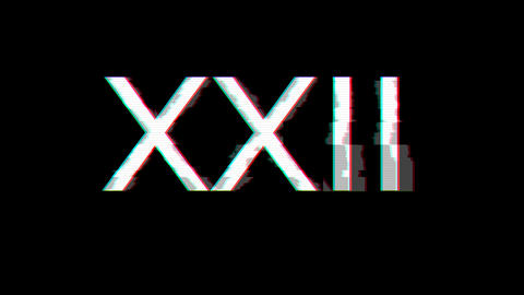 From the Glitch effect arises Roman numerals XXII. Then the TV turns off. Alpha channel Animation