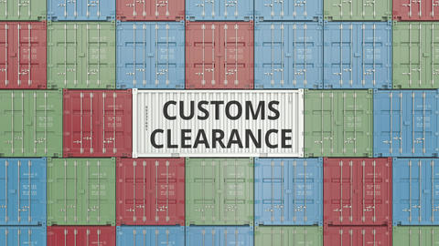 Container with CUSTOMS CLEARANCE text. 3D animation Footage