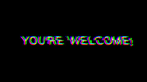 From the Glitch effect arises YOU'RE WELCOME!. Then the... Stock Video Footage