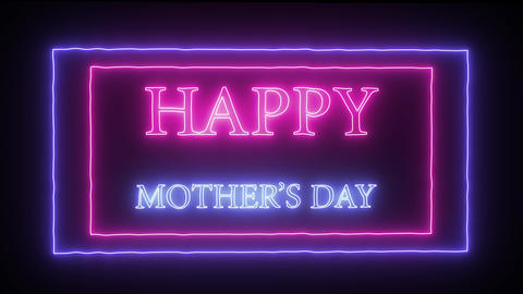 Animation flashing neon sign Happy Mother's day Live Action