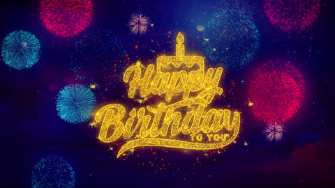 Happy Birthday to you Greeting Text Sparkle Particles on Colored Fireworks Live Action