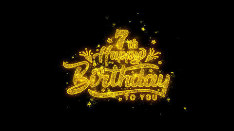 7th Happy Birthday Typography Written with Golden Particles Sparks Fireworks Live Action