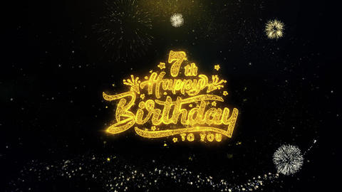 7th Happy Birthday Written Gold Particles Exploding Fireworks Display Live Action